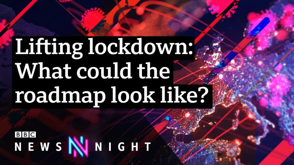 What can we expect from Boris Johnson's roadmap to easing lockdown? – BBC Newsnight